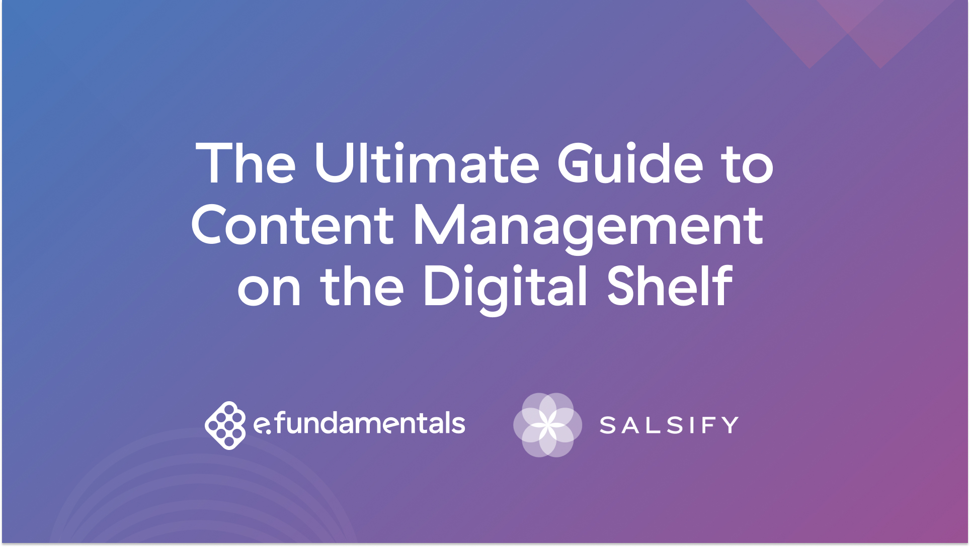 Ultimate guide to content management on the digital shelf guide